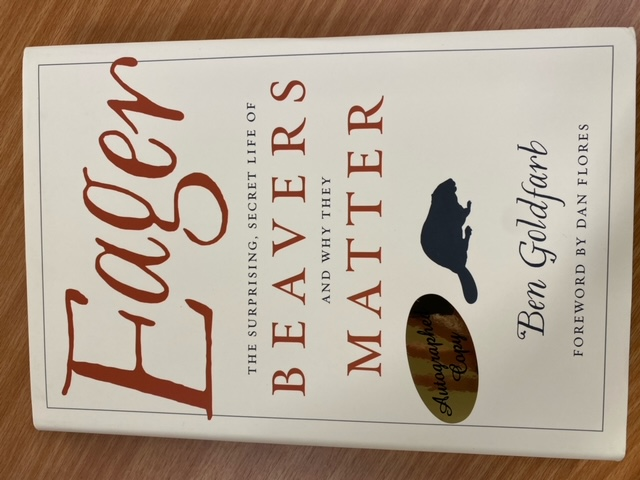 Eager: the Surprising, Secret Life of Beavers and Why They Matter (Autographed Copy)