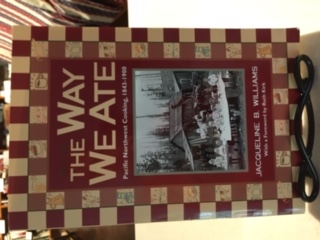 The Way We Ate Pacific NW Cooking 1843-1900 by Jacqueline B. Williams