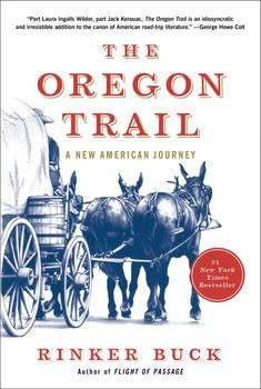 Rinker Buck: The Oregon Trail, A New American Journey
