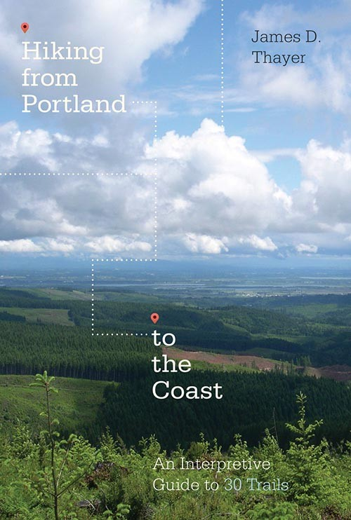 Jim Thayer: Hiking from Portland to Coast