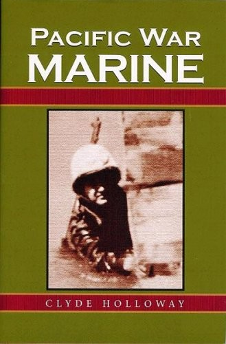 Author Clyde Holloway: Pacific War Marine, November 11, 2017