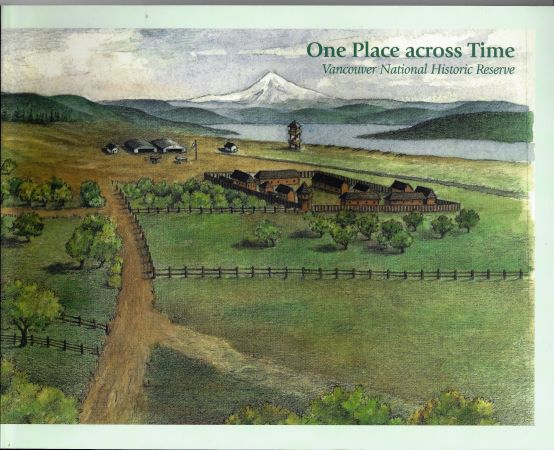 One Place Across Time the story of Fort Vancouver National Historic Site