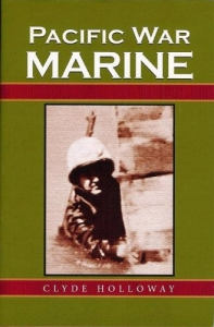 Author Clyde Holloway: Pacific War Marine