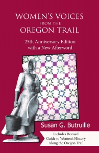 Women's Voices from the Oregon Trail -- 25th Anniversary Edition
