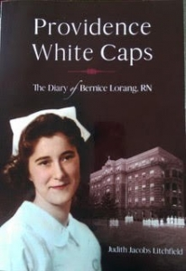 Providence White Caps: The Diary of Bernice Loring Bartel by Judith Litchfield