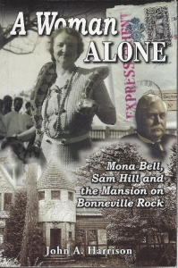 John Harrison presents the biography of Mona Bell, A Woman Alone